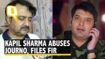 Kapil Sharma Abuses Journalist, Files Complaint Against Him