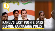 Rahul Gandhi's Last Push Two Day's Before Karnataka Polls