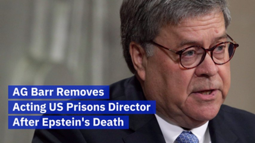AG Barr Fires US Prisons Director Because Of Jeffrey Epstein