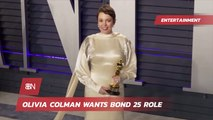 Olivia Colman Wants A Part In Next Bond Movie