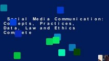 Social Media Communication: Concepts, Practices, Data, Law and Ethics Complete