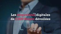 Les empreintes digitales de 2.000 Belges dévoilées