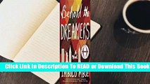 Full E-book Behold the Dreamers  For Trial
