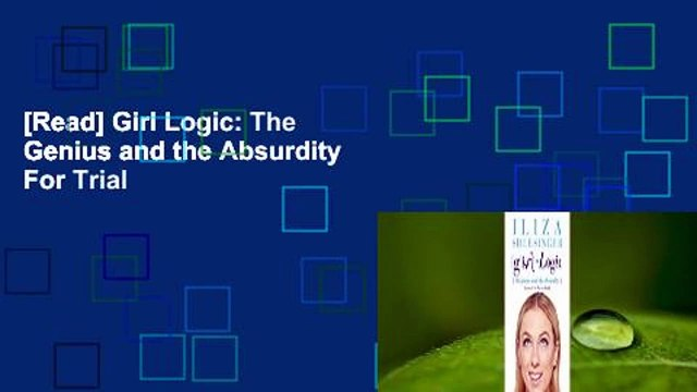 [Read] Girl Logic: The Genius and the Absurdity  For Trial