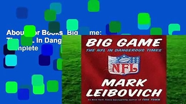 About For Books  Big Game: The NFL In Dangerous Times Complete