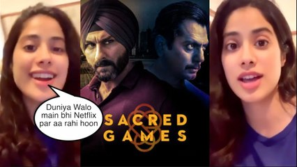Netflix Sacred Games Season 3 ! Jhanvi Kapoor OFFICIALLY Announcing Her Debut in it