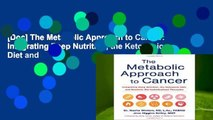 [Doc] The Metabolic Approach to Cancer: Integrating Deep Nutrition, the Ketogenic Diet and