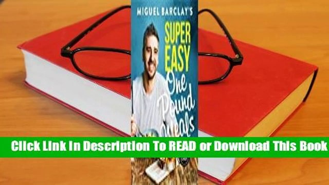 Online Miguel Barclay's Super Easy One Pound Meals  For Trial