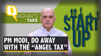 "Dear PM Modi, Do Away With the ""Tax Terrorism"" of the ""Angel Tax"""
