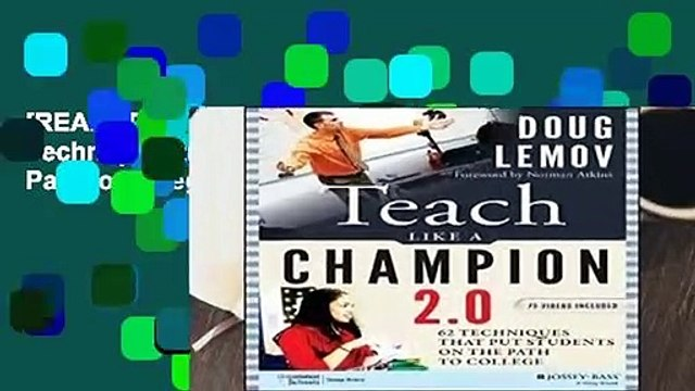 [READ] Teach Like a Champion 2.0: 62 Techniques that Put Students on the Path to College