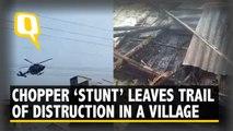 Army Man's Chopper 'Stunt' Leaves Behind Trail of Destruction in Village Near Assam