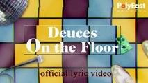 Deuces - On The Floor - (Lyric)