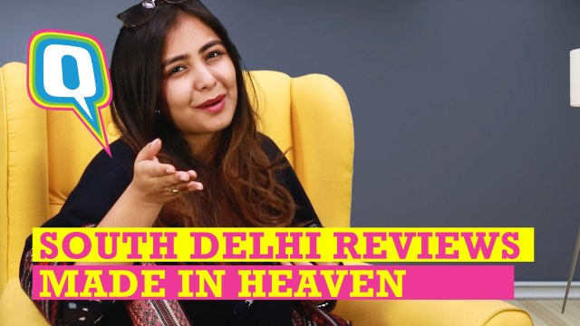 ''Made In Heaven'' - Reviewed By A South Delhi Gal