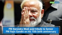 PM Narendra Modi pays tributes to Rajiv Gandhi on his birth anniversary