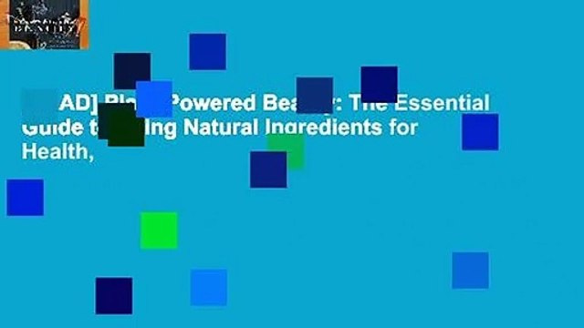 [READ] Plant-Powered Beauty: The Essential Guide to Using Natural Ingredients for Health,