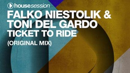 Falko Niestolik & Toni Del Gardo - Ticket To Ride (Original Mix)