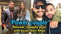 'Power couple' Ranveer, Deepika pose with boxer Amir Khan