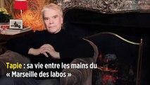 Tapie : sa vie entre les mains du « Marseille des labos »