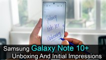 Samsung Galaxy Note 10+ Unboxing, First Impressions, Price, Specifications and Features