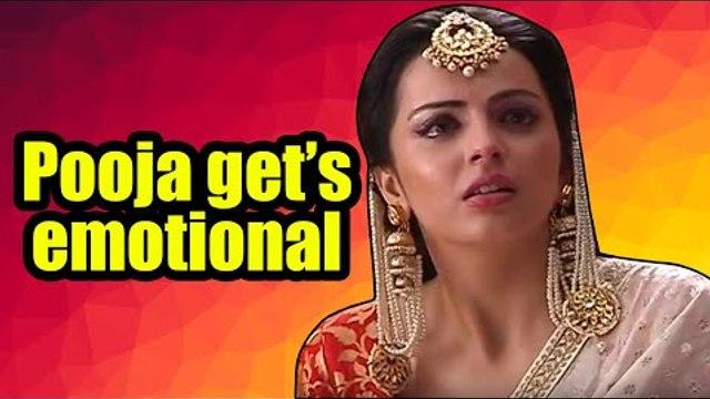 Pooja gets emotional in Ek Bhram Sarvagun Sampanna