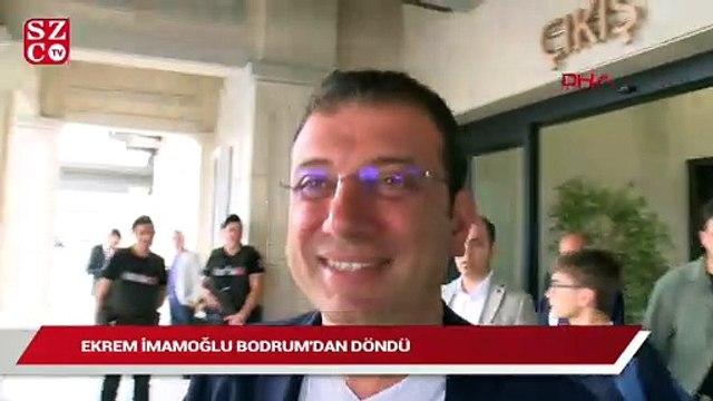 Ekrem İmamoğlu Bodrum'dan döndü