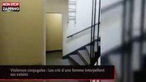 Violences conjugales : Les cris d'une femme interpellent ses voisins (vidéo)