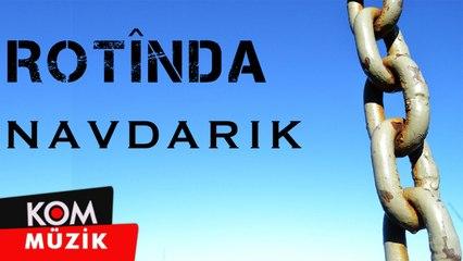 Rotînda - Navdarik [2019 © Kom Müzik]