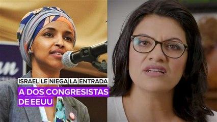 Israel prohíbe la entrada a dos congresistas de EEUU