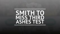 BREAKING NEWS: Steve Smith ruled out of third Ashes Test