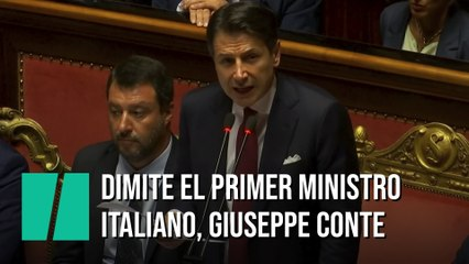 Conte dimite como primer ministro italiano y acusa a Salvini de desatar la crisis