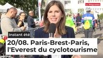 L'Instant Été du mardi 20 août 2019. Paris-Brest-Paris, l'Everest du cyclotourisme