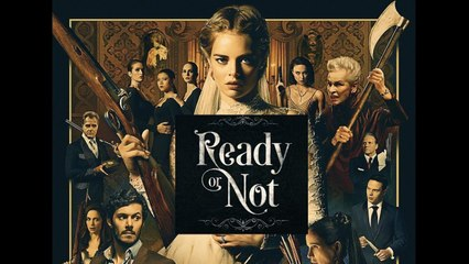 Ready or Not Trailer 08/21/2019
