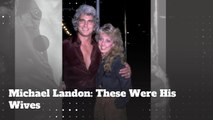 Michael Landon: These Were The Wives Of The TV Legend