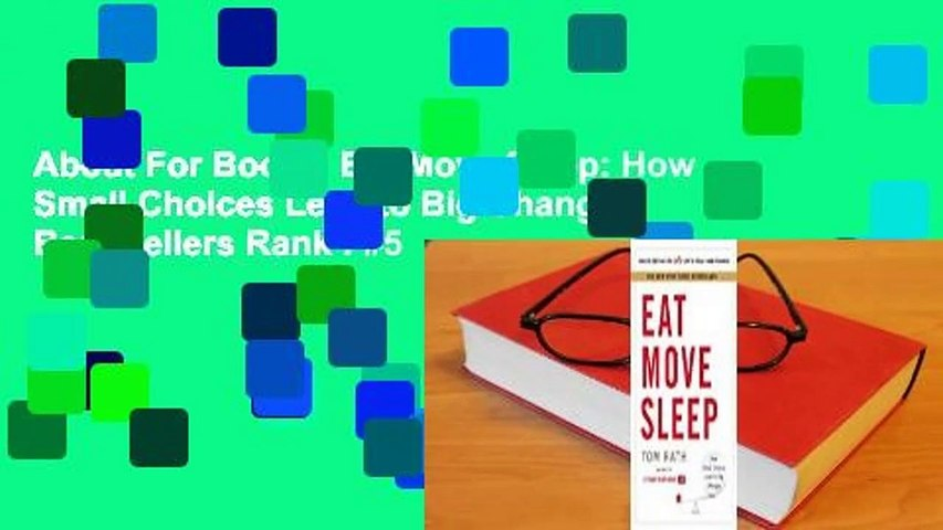 About For Books  Eat Move Sleep: How Small Choices Lead to Big Changes  Best Sellers Rank : #5