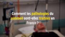 Comment les pathologies du sommeil sont-elles traitées en France ?