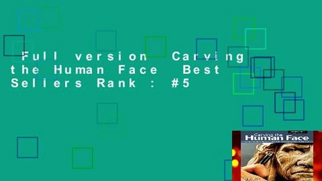 Full version  Carving the Human Face  Best Sellers Rank : #5