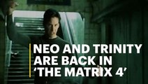 Neo and Trinity are back in 'The Matrix 4'