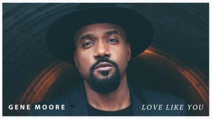 Gene Moore - Love Like You