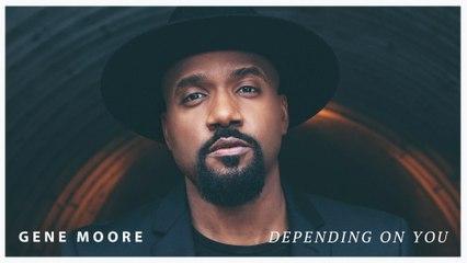 Gene Moore - Depending On You