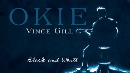 Vince Gill - Black And White