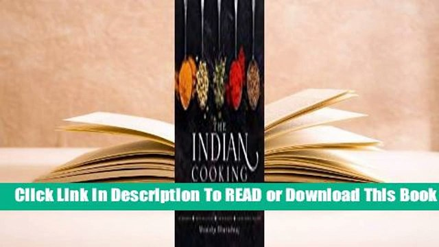 [Read] The Indian Cooking Course: Techniques - Masterclasses - Ingredients - 300 Recipes  For Kindle