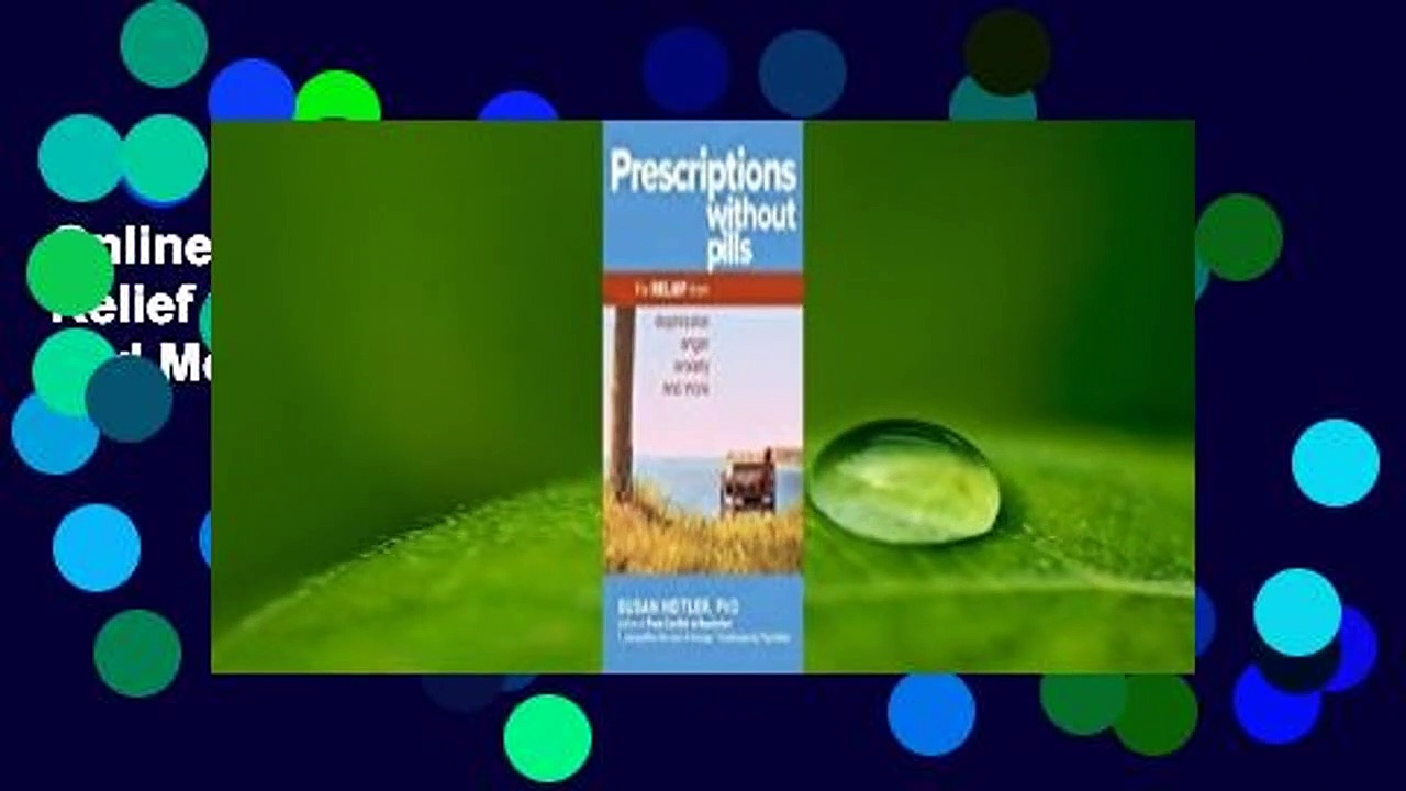Online Prescriptions Without Pills: For Relief from Depression, Anger, Anxiety, and More  For Free