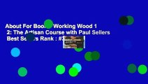 About For Books  Working Wood 1   2: The Artisan Course with Paul Sellers  Best Sellers Rank : #3