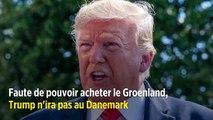 Faute de pouvoir acheter le Groenland, Trump n'ira pas au Danemark