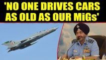 No one drives cars as old as our MiGs: IAF Chief BS Dhanoa | Oneindia News
