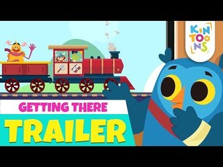 Getting There - Official Trailer   Vehicle Song   Releasing 15th July   Nursery Rhymes   KinToons