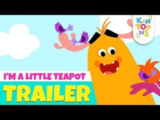 I'm A Little Teapot - Official Trailer   Releasing 20th May   Nursery Rhymes   KinToons