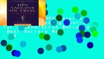 [Read] The HPV Vaccine On Trial: Seeking Justice for a Generation Betrayed  Best Sellers Rank : #4