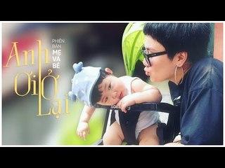 Anh Ơi Ở Lại - Huỳnh Tú (Cover)   Phiên bản Mẹ và Bé
