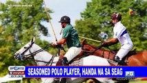 Seasoned polo player, handa na sa SEAG